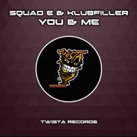 You & Me Squad-E & Klubfiller MP3