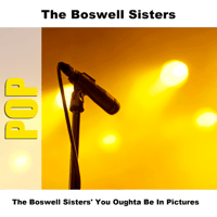 You Oughta Be In Pictures - Original The Boswell Sisters