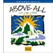 download lagu Lenny LeBlanc & Integrity's Hosanna! Music Above All