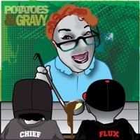 Potatoes & Gravy - Chief & Flux mp3 download