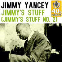 Jimmy's Stuff (Remastered) [Jimmy's Stuff No. 2] Jimmy Yancey MP3