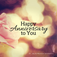 Happy Anniversary to You in Hindi (feat. Sonu Nigam) Dr. Jay and Musical Orchestra