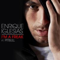 I'm a Freak (feat. Pitbull) Enrique Iglesias MP3