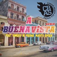 A Buena Vista Remix (feat. Soneros de Verdad & Mayito Rivera) Cuban Beats All Stars, Soneros de Verdad & Mayito Rivera