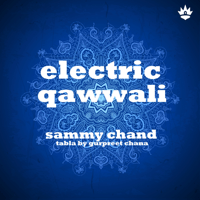Electric Qawwali (feat. Gurpreet Chana) Sammy Chand