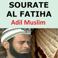 Sourate Al Fatiha (Quran - Coran - Islam) Adil Muslim MP3