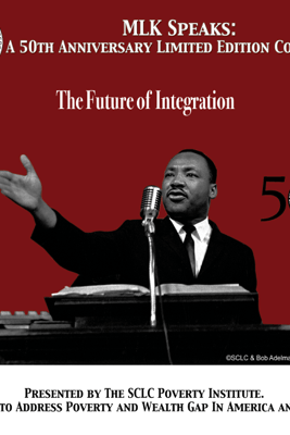 The Future of Integration: MLK Speaks: A 50th Anniversary Limited Edition Collection - Dr. Martin Luther King Jr.
