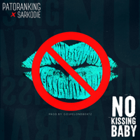 No Kissing Baby (feat. Sarkodie) Patoranking MP3