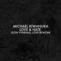 Love & Hate (Leon Vynehall Love Rework) Michael Kiwanuka MP3