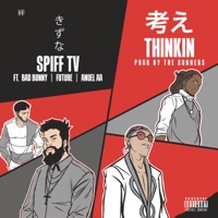 Thinkin (feat. Anuel AA, Bad Bunny & Future) - Single - Spiff TV mp3 download