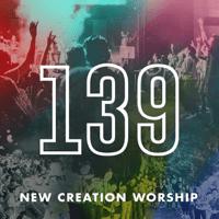 139 New Creation Worship