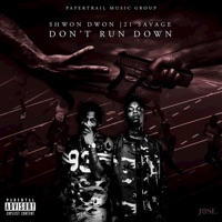 Dont Run Down (feat. 21 Savage) - Single - Shwon Dwon mp3 download