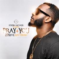 Pray 4 You (feat. Tekno) - Single - Lynxxx mp3 download
