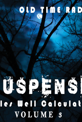 Suspense: Tales Well Calculated - Volume 3 - CBS Radio Network