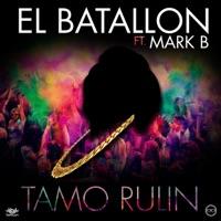 Tamo Rulin (feat. Mark B) - Single - El Batallon mp3 download