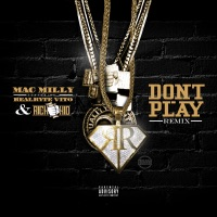 Don't Play (Remix) [feat. Rich The Kid] - Single - Mac Milly & Real Ryte Vito mp3 download