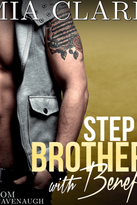 Stepbrother with Benefits 2 (Unabridged) - Mia Clark