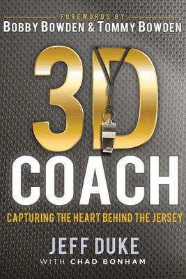 3D Coach: Capturing the Heart Behind the Jersey (Unabridged) - Jeff Duke & Chad Bonham