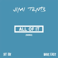 All of It (Remix) [feat. Jay IDK & Dave East] - Single - Jimi Tents mp3 download