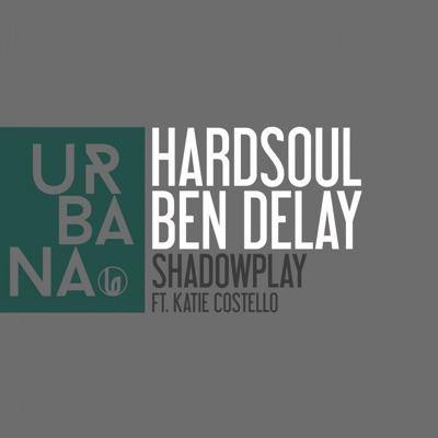 Shadowplay (Hardsoul Remix) - Hardsoul & Ben Delay Feat. Katie Costello mp3 download