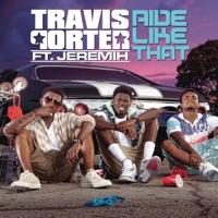 Ride Like That (feat. Jeremih) - Single - Travis Porter mp3 download