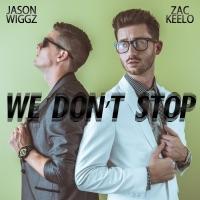 We Don't Stop - Single - Zac Keelo & Jason Wiggz mp3 download