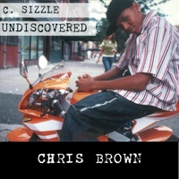 C. Sizzle Undiscovered - Chris Brown mp3 download