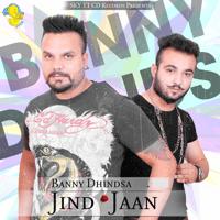 Jind Jaan Banny Dhindsa MP3