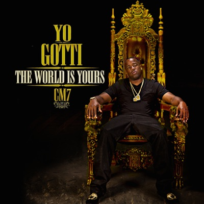 -CM7: The World Is Yours - Yo Gotti mp3 download