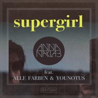 Supergirl (feat. Alle Farben & Younotus) [Radio Edit] Anna Naklab