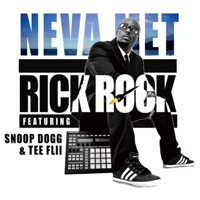Neva Met (feat. Snoop Dogg & Tee Flii) - Single - Rick Rock mp3 download