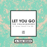 Let You Go (feat. Great Good Fine Ok) [A-Trak Remix] - Single - The Chainsmokers mp3 download