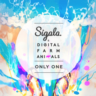 Only One - Sigala & Digital Farm Animals mp3 download