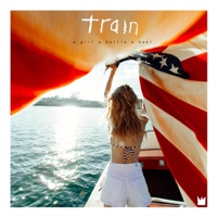 a girl a bottle a boat - Train mp3 download