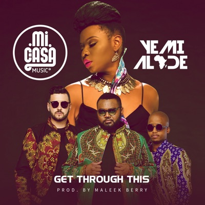 Get Through This - Yemi Alade & Mi Casa mp3 download