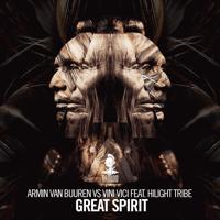 Great Spirit (feat. Hilight Tribe) Armin van Buuren & Vini Vici
