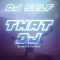 That DJ (Scratch & Cut Mix) - Single - DJ Self mp3 download