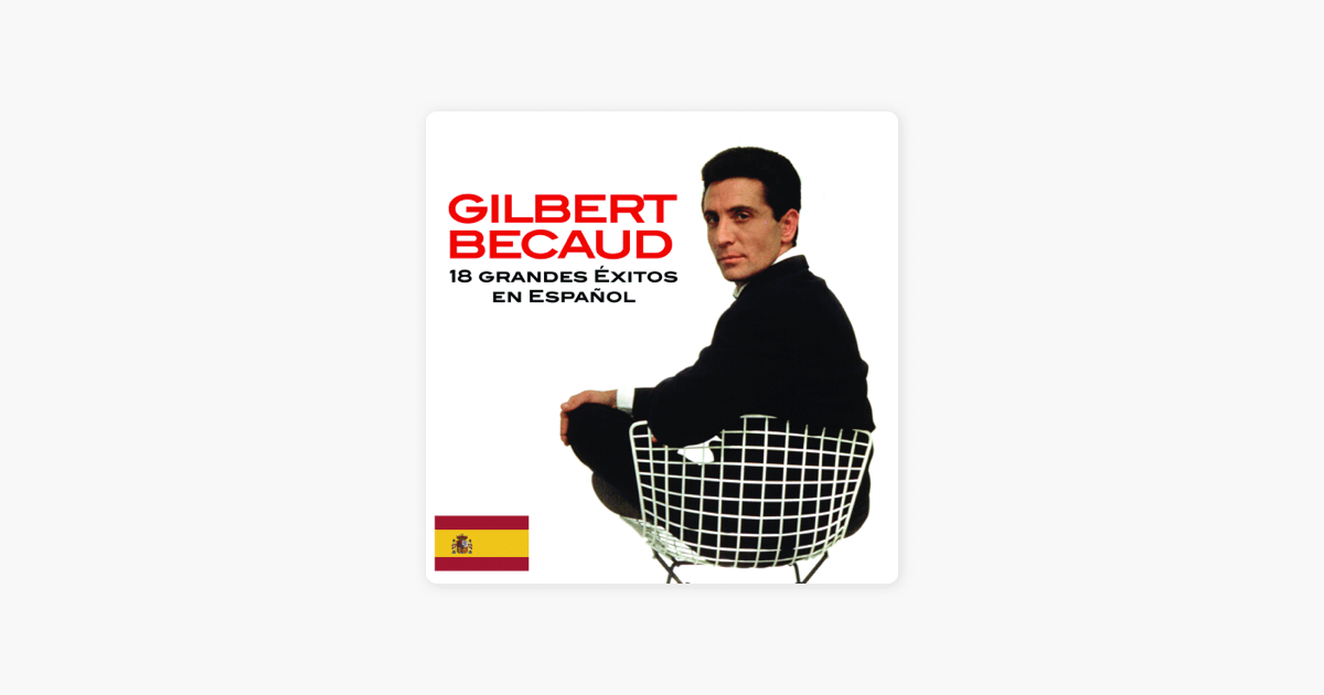 18 Éxitos en Español de Gilbert Bécaud en Apple Music
