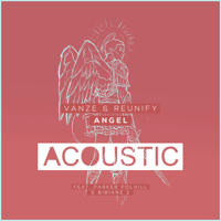 Angel (feat. Parker Polhill & Bibiane Z) [Acoustic Mix] [with Reunify] Vanze MP3