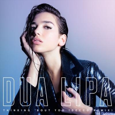Thinking 'Bout You (Decco Remix) - Dua Lipa mp3 download