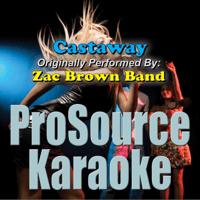 Castaway (Originally Performed By Zac Brown Band) [Instrumental] ProSource Karaoke Band