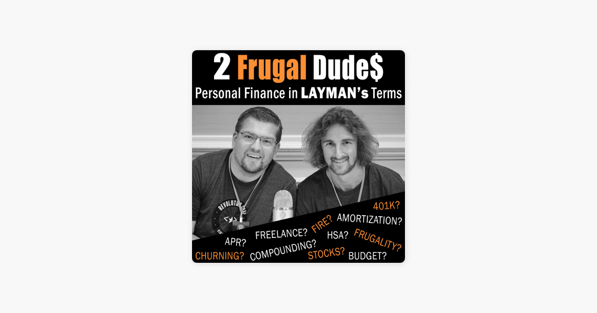 %e2%80%8e2 Frugal Dudes Podcast Personal Finance In Laymans