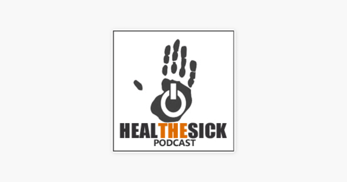 ‎Heal the Sick Podcast on Apple Podcasts