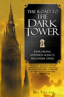 The Road to the Dark Tower - Bev Vincent