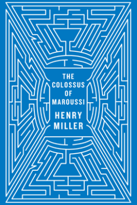 The Colossus of Maroussi (Second Edition) - Henry Miller