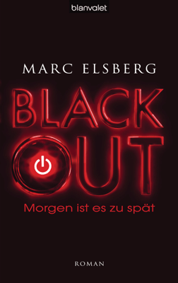 BLACKOUT - Morgen ist es zu spät - Marc Elsberg pdf download