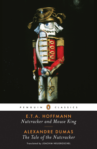 Nutcracker and Mouse King and The Tale of the Nutcracker - E. T. A. Hoffmann, Alexandre Dumas, Joachim Neugroschel & Jack Zipes pdf download