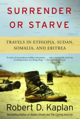 Surrender or Starve - Robert D. Kaplan