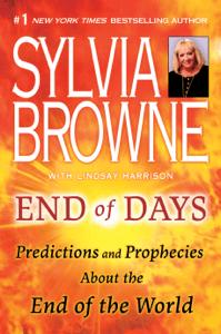 End of Days - Sylvia Browne & Lindsay Harrison pdf download