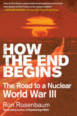 How the End Begins - Ron Rosenbaum